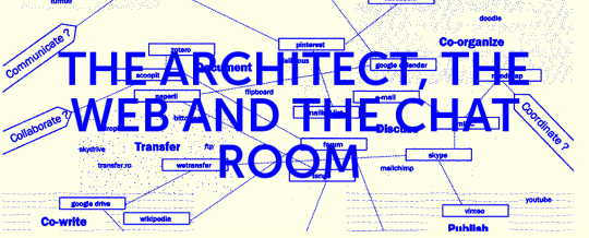 the architect  the web and the chat room